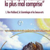 L'Entreprise humaine la plus mal comprise: L. Ron Hubbard, Scientologie et beaux-arts