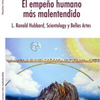 El empeno humano mas malentendido, L Ronald Hubbard, Scientology y Bellas Artes